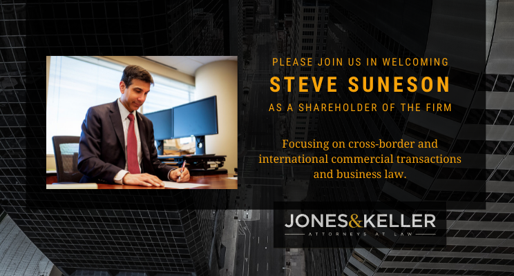 JONES & KELLER WELCOMES STEVE SUNESON