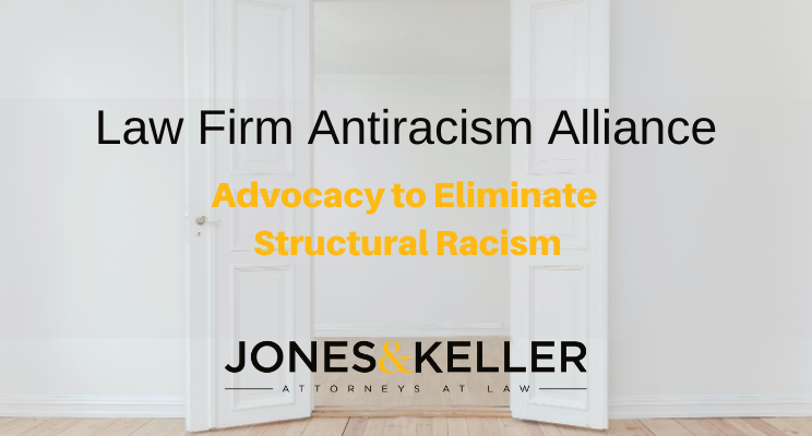 JONES & KELLER JOINS THE LAW FIRM ANTIRACISM ALLIANCE
