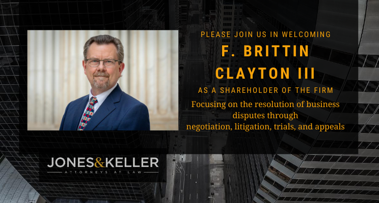 JONES & KELLER WELCOMES BRITT CLAYTON