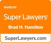 Super Lawyers - Brad H. Hamilton