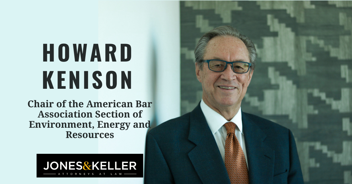 HOWARD KENISON ASSUMES CHAIR OF ABA SECTION OF ENVIRONMENT ENERGY AND RESOURCES