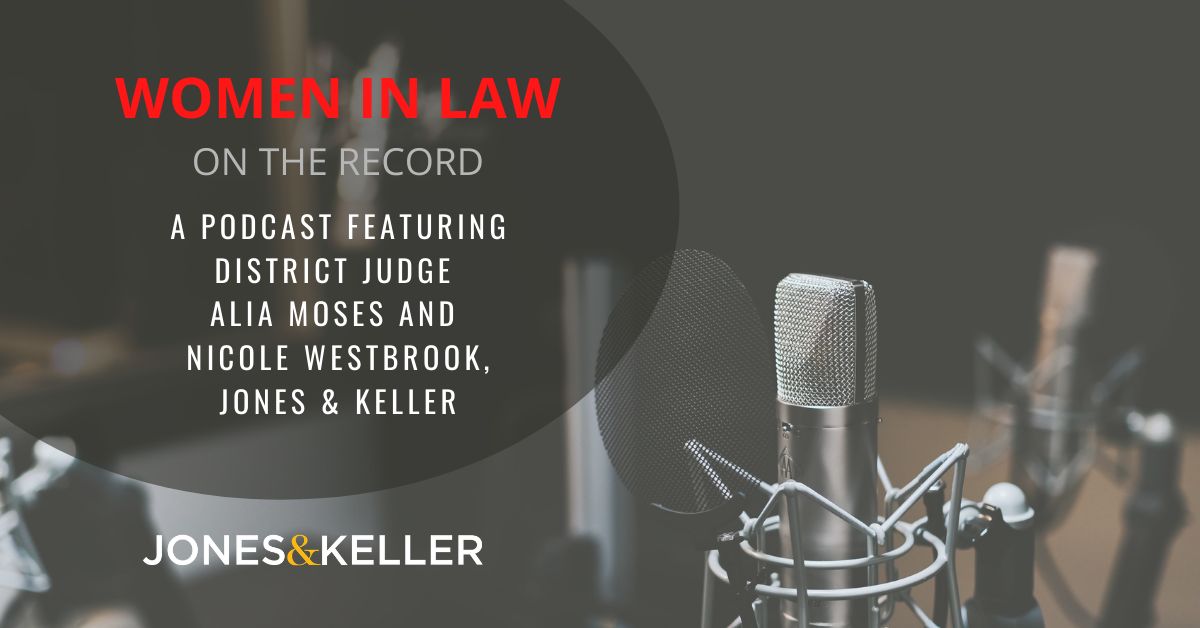 Women in Law - On the Record podcast featuring Judge Alia Moses and Litigator Nicole Westbrook