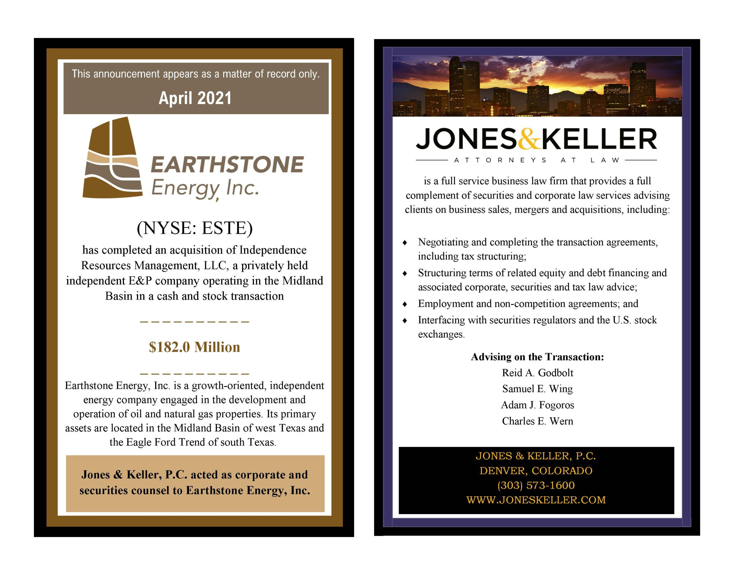 Earthstone Energy, Inc., acquisition of Independence Resources Management, advised by Jones & Keller